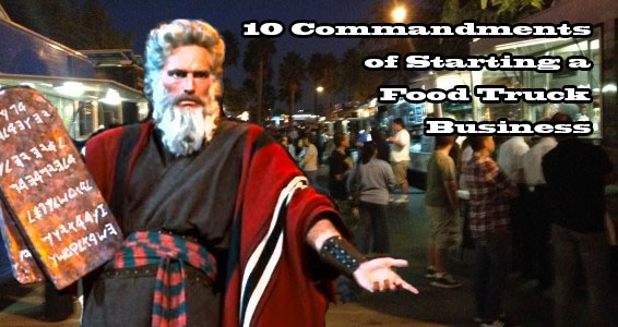 10 commandments of starting a food truck business