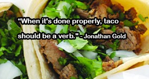 Jonathan Gold taco quote