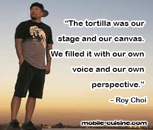 Roy Choi Food Truck Quote