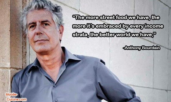 Anthony Bourdain street food quote
