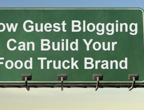 How Guest Blogging Can Build Your Food Truck Brand