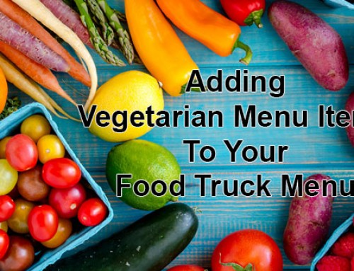 Adding Vegetarian Menu Items To Your Food Truck Menu