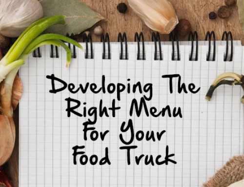 Developing The Right Menu For Your Food Truck