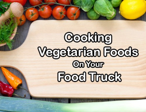 Cooking Vegetarian Foods On Your Food Truck