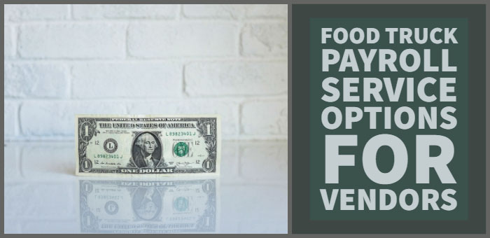 Food Truck Payroll Service Options For Vendors | Mobile Cuisine