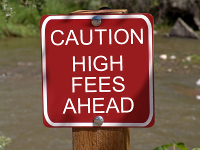 high fees ahead