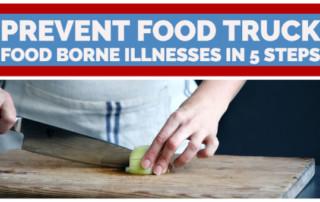 Prevent Food Truck Food Borne Illnesses