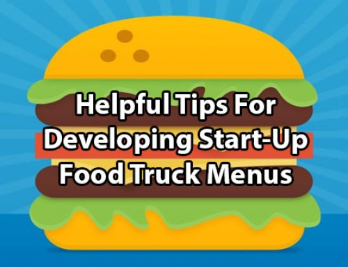 Helpful Tips For Developing Start-Up Food Truck Menus