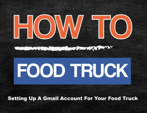 Setting Up A Gmail Account For Your Food Truck