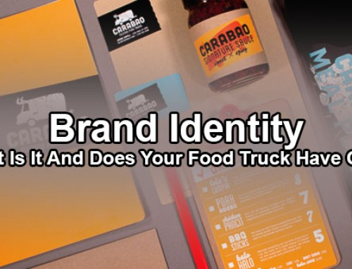 Brand Identity: What Is It And Does Your Food Truck Have One?