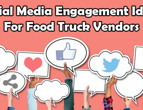 Social Media Engagement Ideas For Food Truck Vendors