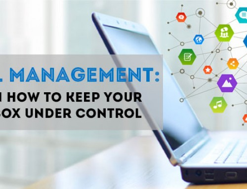 Email Management: Learn How To Keep Your Mailbox Under Control