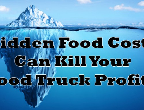 Hidden Food Costs Can Kill Your Food Truck Profits