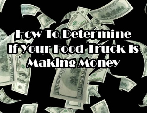 How To Determine If Your Food Truck Is Making Money