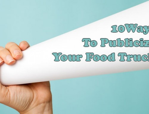 10 Simple Ways To Publicize Your Food Truck Business For Growth
