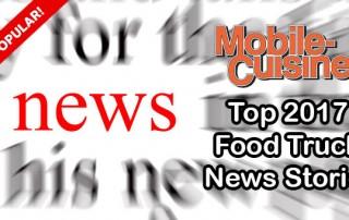 2017 food truck news stories