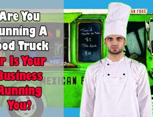 Is Your Food Truck Business Running You?