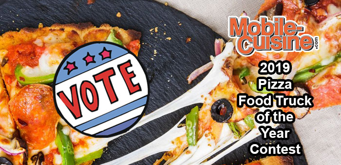 7a620fccaa4 Vote Now: 2019 Pizza Food Truck Of The Year Contest | Mobile Cuisine
